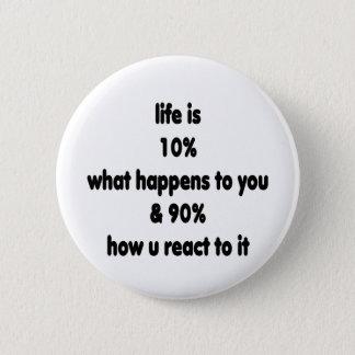 Life reaction 6 cm round badge
