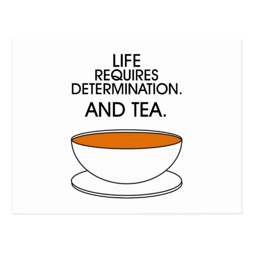 Life requires determination. And tea. (© Mira) Post Cards