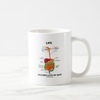 Life Requires Lots Of Guts (Digestive System) Basic White Mug