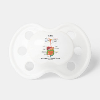 Life Requires Lots Of Guts (Digestive System) Pacifier