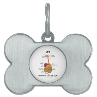 Life Requires Lots Of Guts (Digestive System) Pet Name Tag
