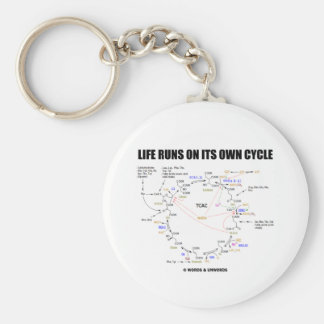 Life Runs On Its Own Cycle (Krebs Cycle - TCAC) Keychains