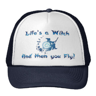 Life s a Witch Trucker Hats