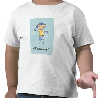 life s awesome t-shirt