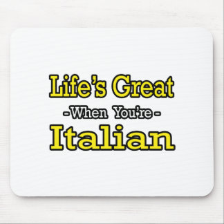 Life s Great Italian Mouse Pad