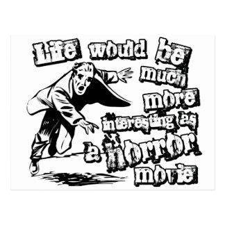 Life s more Interesting as a Horror Movie Post Card