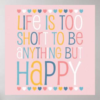 Life s Short Be Happy Print