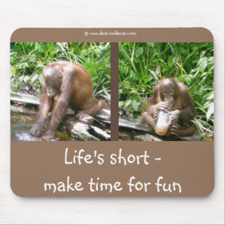 Life s Short Time for Fun Mouse Pad