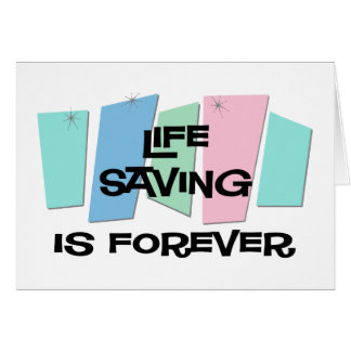 Life Saving Is Forever Card