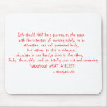Life should not be a journey mouse pad