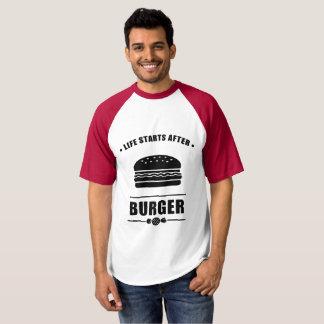 Life Starts After BURGER T-Shirt