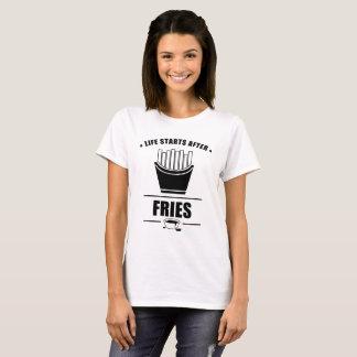 Life Starts After FRIES T-Shirt