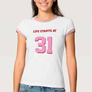 Life Starts At 31 Funny 31st Birthday Party T-Shirt