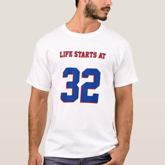 Life Starts At 32 Funny 32nd Birthday Joke T-Shirt