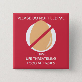 Life Threatening Egg Allergy Pin, Don't Feed 15 Cm Square Badge