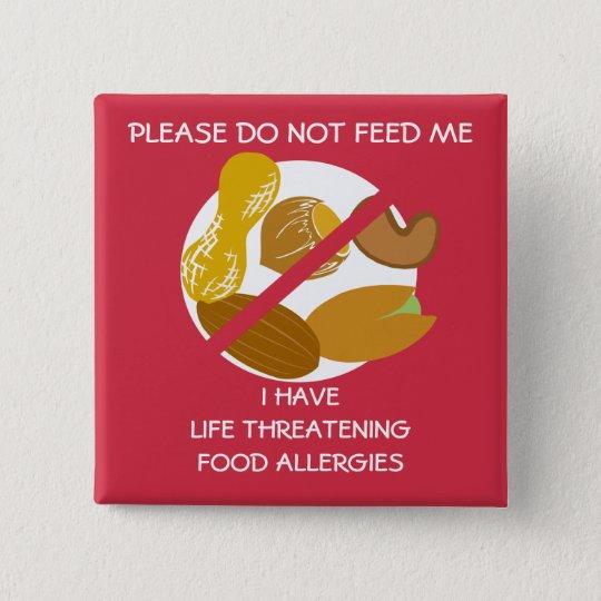Life Threatening Nut Allergy Pin, Don't Feed 15
