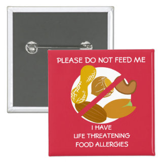 Life Threatening Nut Allergy Pin, Don't Feed 15 Cm Square Badge