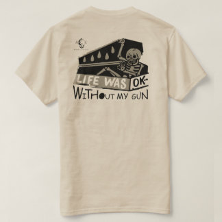 Life was t-shirt