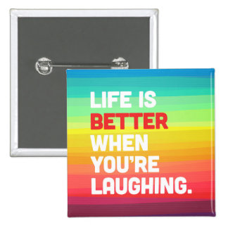 Life When You're Laughing Quote 15 Cm Square Badge