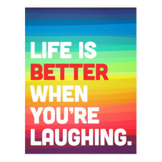 Life When You're Laughing Quote Postcard