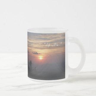 """""""Life will be..."""" - Mug"""