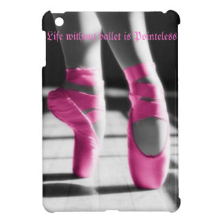 Life without Ballet is Pointeless iPad Mini Cases