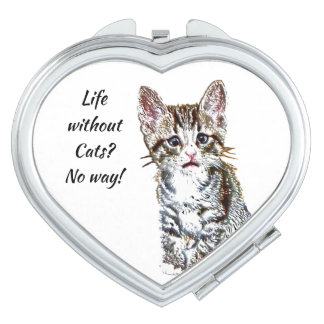 Life Without Cats? No Way! Cute Kitten Quote Makeup Mirror