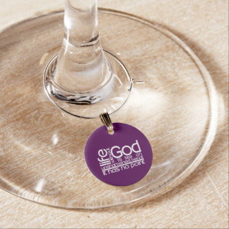 Life Without God... Wine Glass Charms