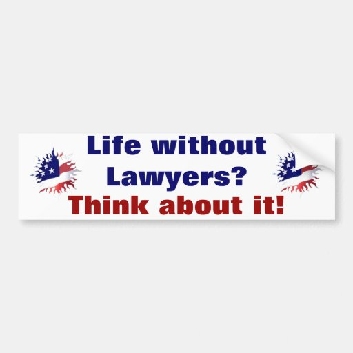 Life without Lawyers Bumper Sticker