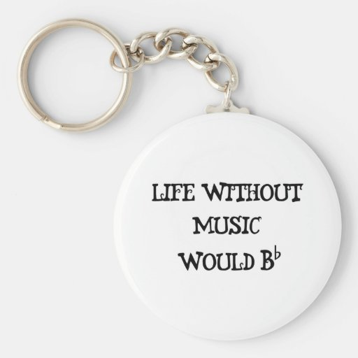 Life Without Music Key Chain