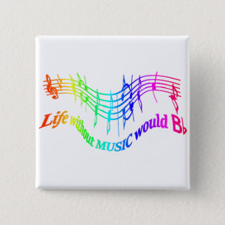 Life without Music would B Flat Humor Quote 15 Cm Square Badge