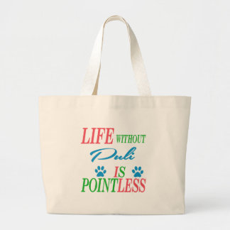 Life without Puli is pointless Large Tote Bag