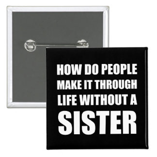 Life Without Sister 15 Cm Square Badge