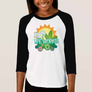 Life Works! Girls raglan T-Shirt