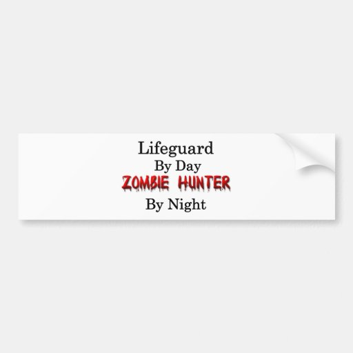 Lifeguard/Zombie Hunter Bumper Sticker