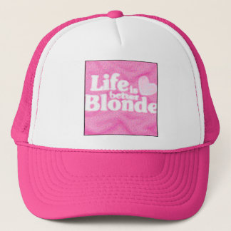 lifeisbetterblonde trucker hat