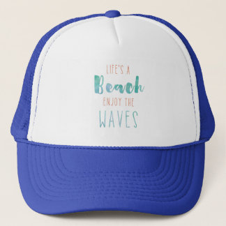 Life's A Beach Trucker Hat