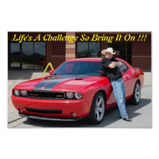 Lifes a challenge so bring it on!! poster