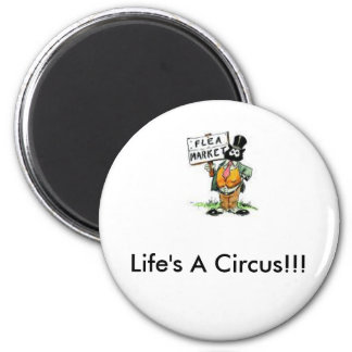 Life's a Circus 6 Cm Round Magnet