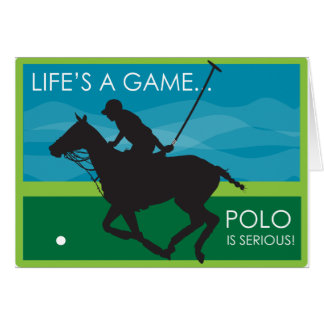 Life's a Game Polo is SERIOUS Greeting Card