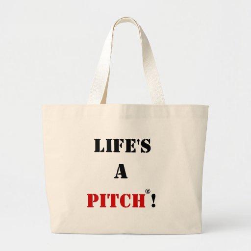 Life's A Pitch Bag