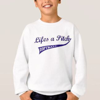 Lifes a Pitch! Sweatshirt