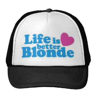 lifes better blonde cap