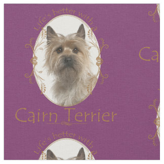 Life's Better Cairn Terrier Fabric