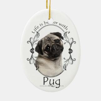 Life's Better Pug Ornament