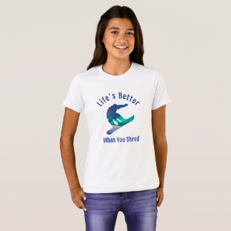 Life's Better When You Shred, Snowboarding T-Shirt