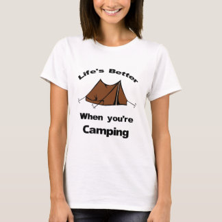 Life's Better when you're Camping T-Shirt