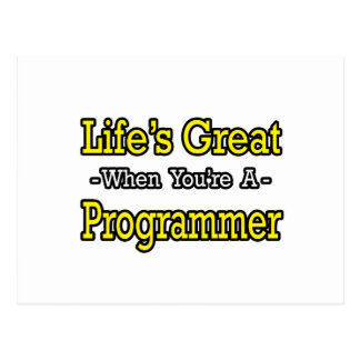 Life's Great...Programmer Postcard