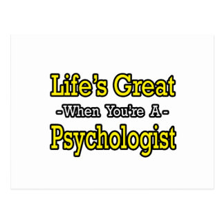 Life's Great...Psychologist Postcard