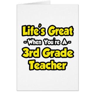Life's Great When You're a 3rd Grade Teacher Card